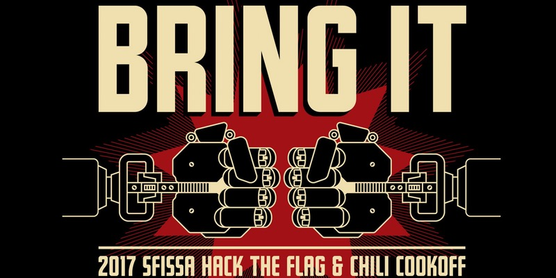 SFISSA: 2017 Hack the Flag and Chili Cook Off